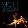 The Collection - The Best of Mott the Hoople, Mott the Hoople