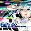Grow (feat. Hatsune Miku) - EP