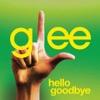 Hello Goodbye (Glee Cast Version) - Single, Glee Cast