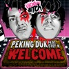 Welcome (feat. Stef K.) [Remixes], Peking Duk