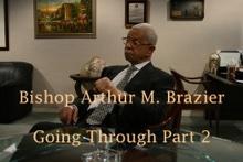 Going Through Pt. 2 (Part 2), Bishop Arthur M. Brazier & Apostolic Church of God