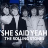 She Said Yeah - Single, The Rolling Stones
