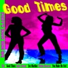 Good Times and More Dance Classics