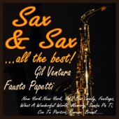 Sax & Sax ...all the Best! (New York New York, Isn't She Lovely, Feelings, What a Wonderful World, Memory, Samba Pa Ti, Con Te Partirò, Caruso, Brazil)