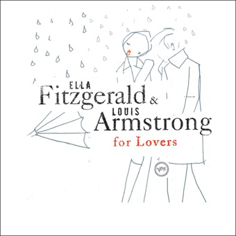 Ella & Louis for Lovers – Ella Fitzgerald & Louis Armstrong