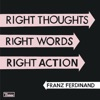 Buy Right Thoughts, Right Words, Right Action (Deluxe Edition) by Franz Ferdinand on iTunes (另類音樂)