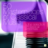 50 Masterpieces of Classical Music - A Fine Selection of Classical Essentials