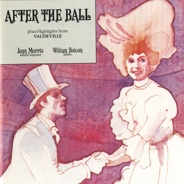 Joan Morris - William Bolcom - After The Ball