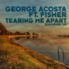 George Acosta - Tearing Me Apart  Gerry Cueto Dub  [feat. Fisher]