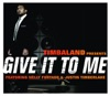 Give It to Me (feat. Nelly Furtado & Justin Timberlake) - EP, Timbaland