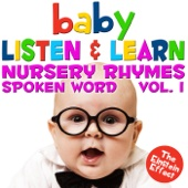 Baby Listen & Learn - The Einstein Effect - Nursery Rhymes Spoken Word, Vol. 1