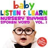 Baby Listen & Learn - The Einstein Effect - Nursery Rhymes Spoken Word, Vol. 1