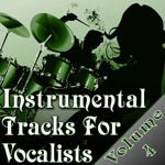Instrumental Tracks For Vocalists Vol. 4 - Instrumental Backing Tracks For Singers Minus Vocals