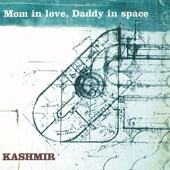 Mom In Love, Daddy In Space - Single