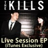 Live Session (iTunes Exclusive) - EP, The Kills
