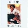 Pochette Wham! Wake Me Up Before You Go-Go