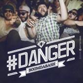Danger - BoomDaBash