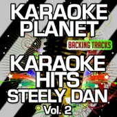 Karaoke Hits Steely Dan, Vol. 2 (Karaoke Version)