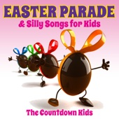 Easter Parade & Silly Songs for Kids - The Countdown Kids Cover Art