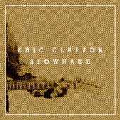 Slowhand 35th Anniversary (Super Deluxe) [Live]