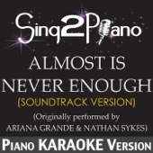 Almost Is Never Enough (Soundtrack Version) [Originally Performed By Ariana Grande & Nathan Sykes] [Karaoke Version]