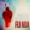 Whistle (Remixes) - Single, Flo Rida