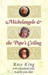 Ross King - Michelangelo and the Pope's Ceiling  artwork