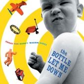 The Bottle Let Me Down - Songs for Bumpy Wagon Rides