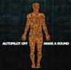Make a Sound - Autopilot Off