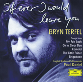 Bryn Terfel: If Ever I Would Leave You