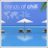Islands of Chill - A Smooth Breeze of Relaxing Sounds of World's Most Famous Beaches