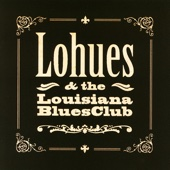 Grip - Lohues & The Louisiana Blues Club