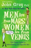 Men Are from Mars, Women Are from Venus: The Classic Guide to Understanding the Opposite Sex (Unabridged) [Unabridged Nonfiction] - John Gray Cover Art