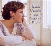 Dawn Upshaw Sings Vernon Duke