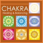 Chakra Healing and Balancing - Balance Your Body, Your Mind and Your Soul with Meditation