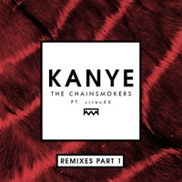 Kanye (Remixes, Pt. 1) [feat. sirenXX] - Single - The Chainsmokers