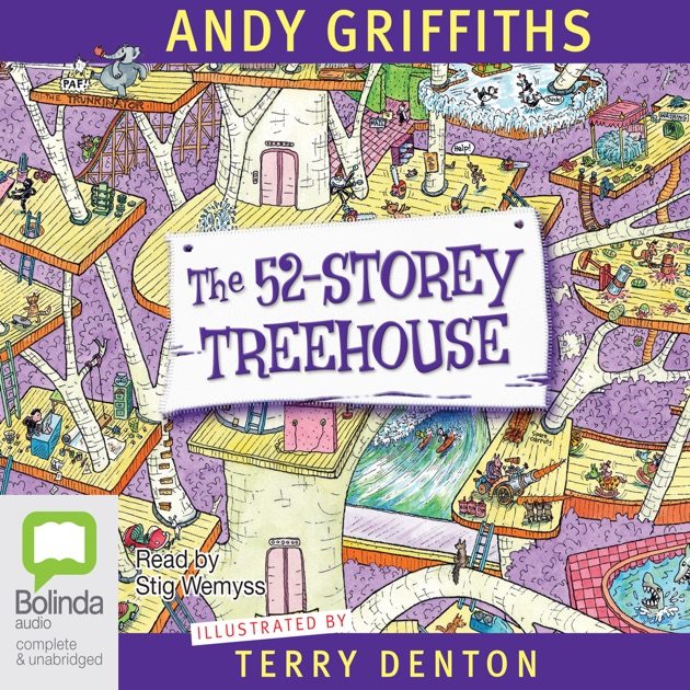 Andy Griffiths Treehouse Part - 31: The 52-Storey Treehouse (Unabridged) By Andy Griffiths - Download The  52-Storey Treehouse (Unabridged) In ITunes