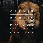 Pray to God (Remixes) [feat. HAIM] - Single cover art
