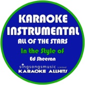 All of the Stars (In the Style of Ed Sheeran) [Karaoke Instrumental Version]