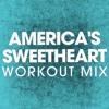 America's Sweetheart (Workout Mix) - Single - Power Music Workout, Power Music Workout
