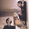 Peter, Paul And Mary @