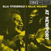 Ella Fitzgerald & Billie Holiday At Newport (Live)