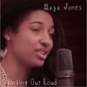 Thinking Out Loud - Maya Jones