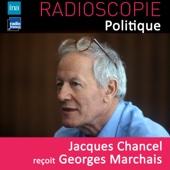 Radioscopie (Politique): Jacques Chancel reçoit Georges Marchais