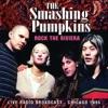 Rock the Riviera (Live), Smashing Pumpkins