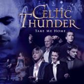 Take Me Home - Celtic Thunder
