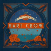 Bart Crow - The Parade  artwork