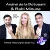 Inima Mea Esti Doar Tu - Single, Andrei de la Botosani & Babi Minune