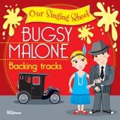 Our Singing School Bugsy Malone