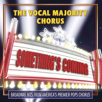 Something's Coming – The Vocal Majority Chorus